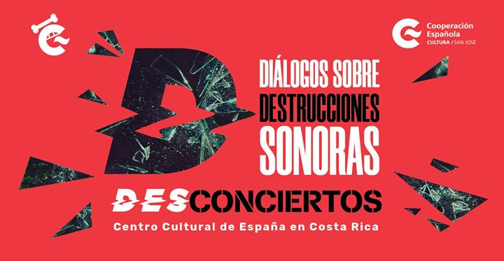 DES/concierto: Diálogos sobre destrucciones sonoras