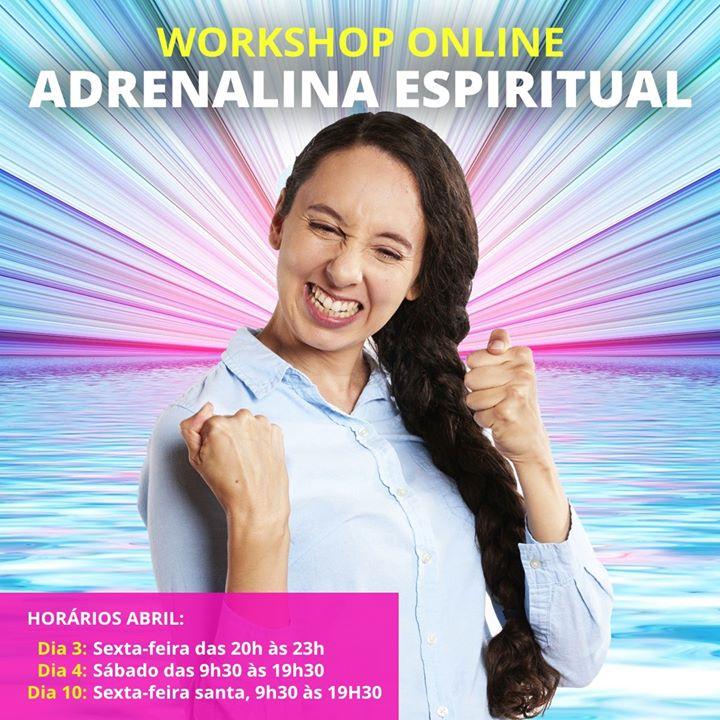 Workshop online Adrenalina Espiritual, dia 3 noite, dia 4 dia