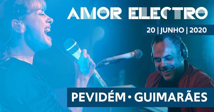 Amor Electro em Pevidém