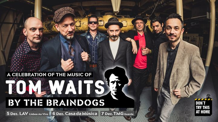 Tom Waits by The Braindogs | Lisboa