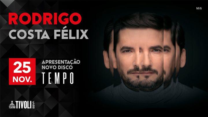 Rodrigo Costa Félix ao vivo no Tivoli BBVA
