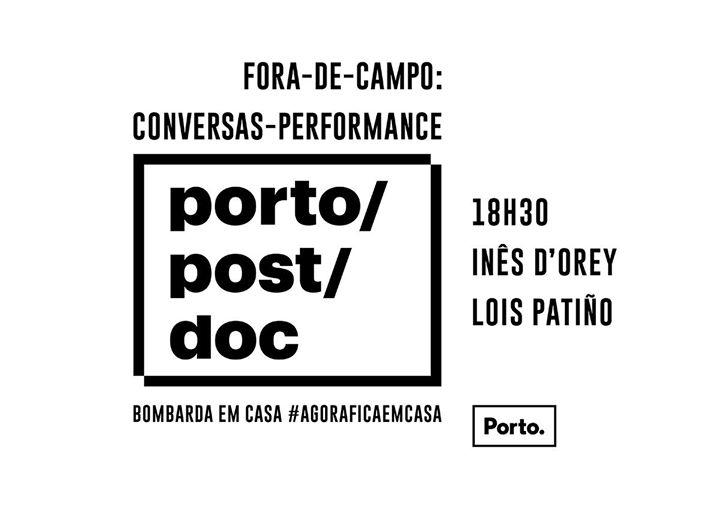 Fora-de-Campo: Conversas Performance | Curadoria Porto/Post/Doc