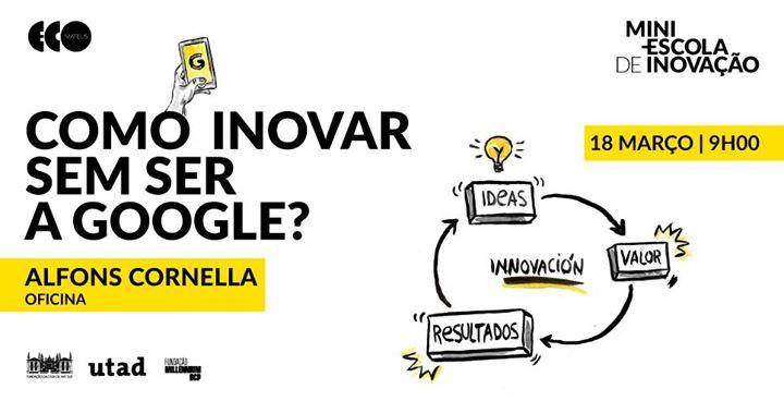 Como Inovar sem ser a Google?
