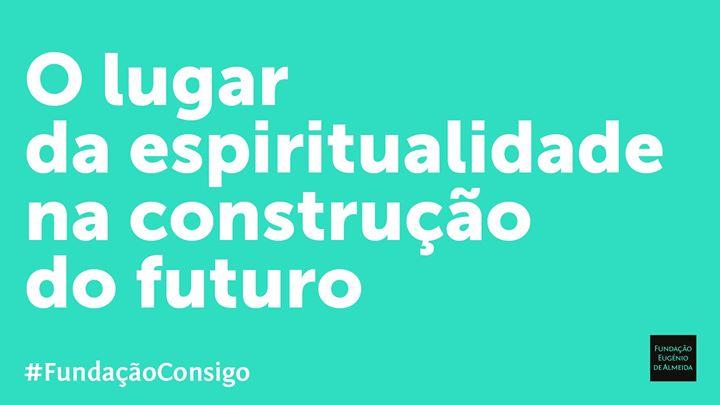 O lugar da espiritualidade na construção do futuro