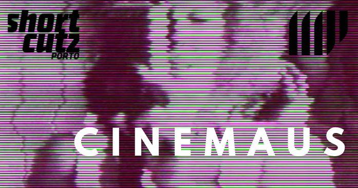Shortcutz Porto: CineMaus # 1