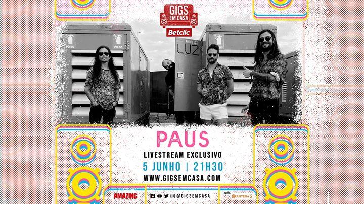 Gigs em Casa | PAUS, LIVE!