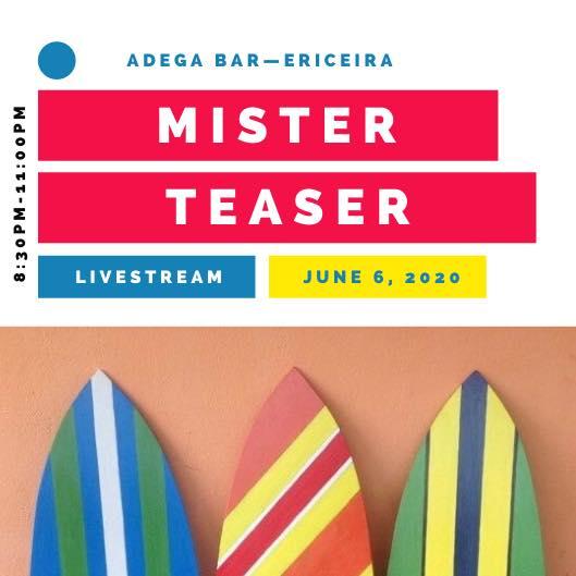 Mister Teaser–livestream—ADEGA BAR—Ericeira