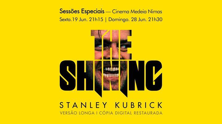 Shining, Stanley Kubrick: Cópia Restaurada, Versão Longa | Nimas