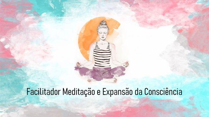 Curso Facilitador Meditação e Expansão da Consciência - Azeitão