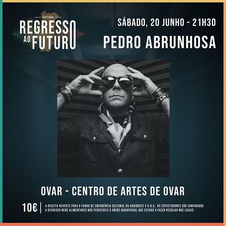 Pedro Abrunhosa - Centro de Arte de Ovar (ESGOTADO)