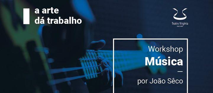 Workshop de Música com João Sêco