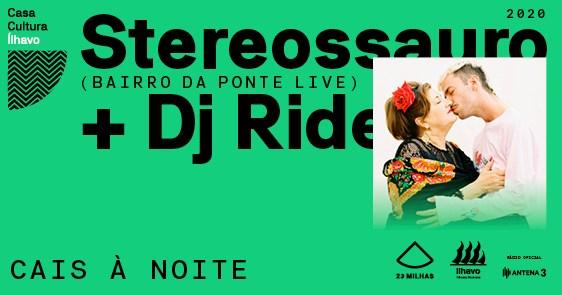 Stereossauro + Dj Ride apresenta Bairro da Ponte no Cais à Noite