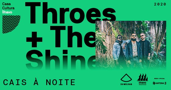 Throes + The Shine no Cais à Noite