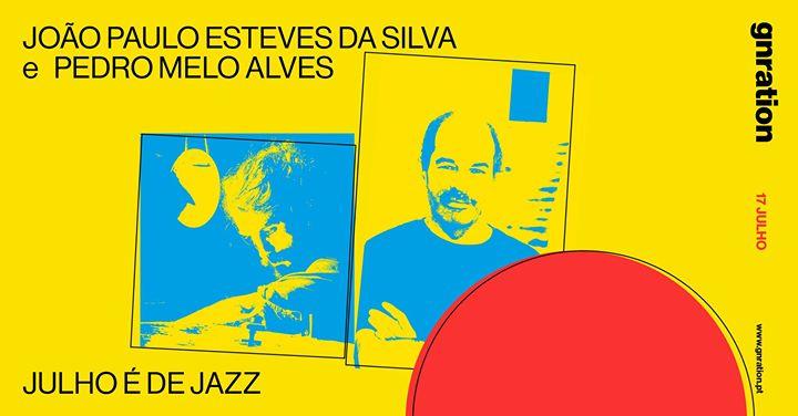 Julho é de Jazz: João Paulo Esteves da Silva e Pedro Melo Alves