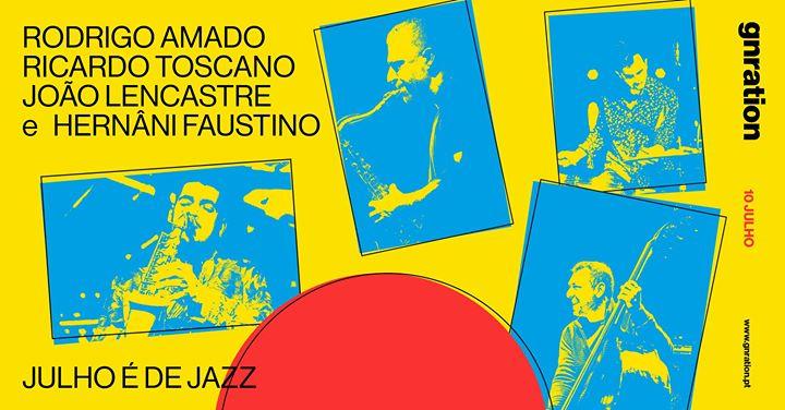 Ciclo Julho é de Jazz: Amado, Toscano, Lencastre e Faustino