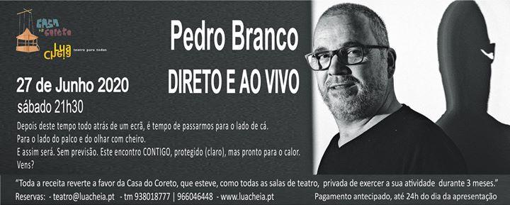 Direto e ao Vivo com Pedro Branco 21h30