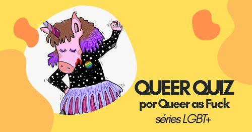 QUEER QUIZ | Séries LGBT+ na VALSA