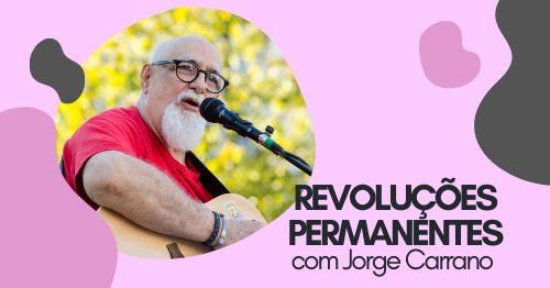 Revoluções permanentes | com Jorge Carrano (Coletivo Andorinha)
