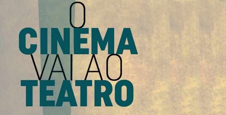 O Cinema vai ao Teatro