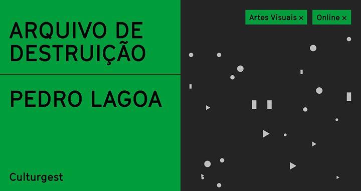 Arquivo de destruição, de Pedro Lagoa x Artes Visuais x Online