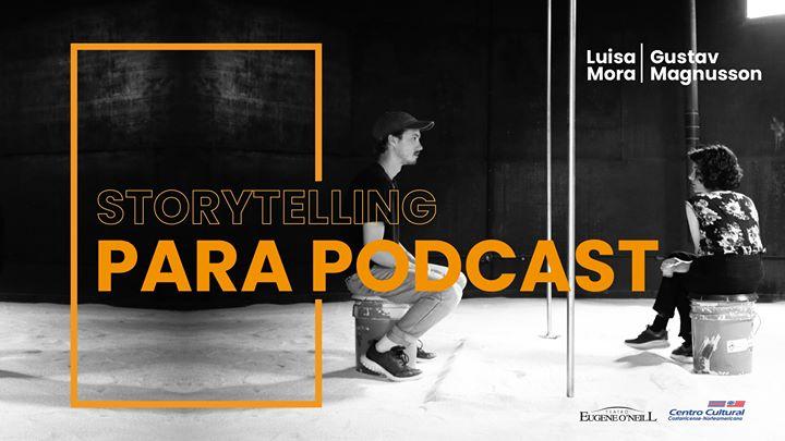 Storytelling para podcast (online workshop)