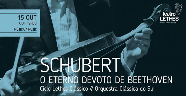Schubert - O eterno devoto de Beethoven