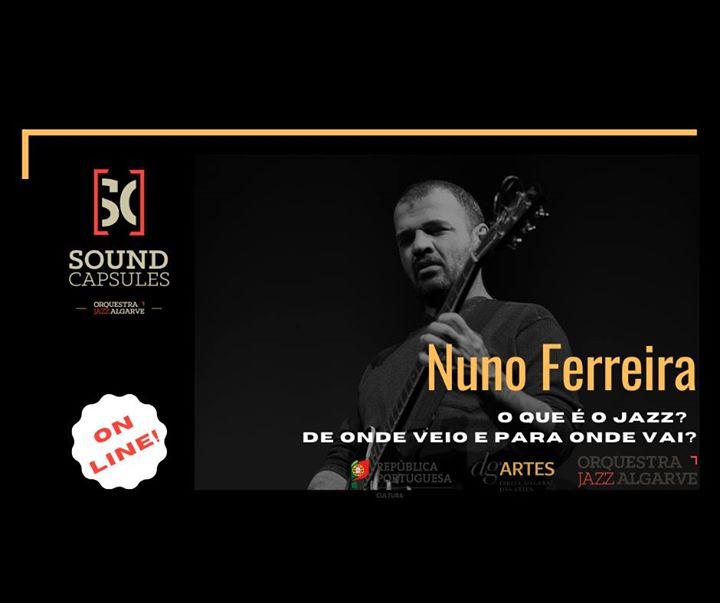Sound Capsules Online: Nuno Ferreira