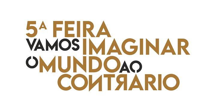 Quinta-Feira: Vamos imaginar o mundo ao contrário