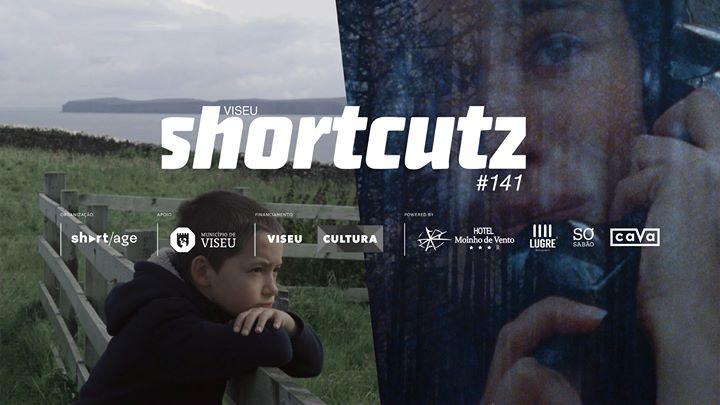 Shortcutz VISEU - sessão #141 - curtas