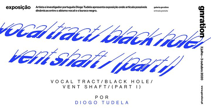 Vocal tract / black hole / vent shaft (part I), por Diogo Tudela