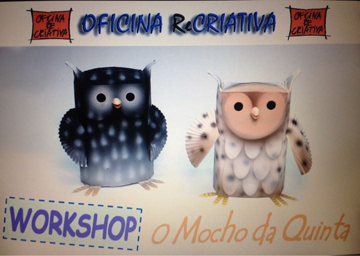 Oficina ReCriativa | Workshop – O Mocho da Quinta