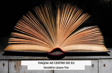 Desidério Lázaro Trio 'Viagem ao Centro do Eu'