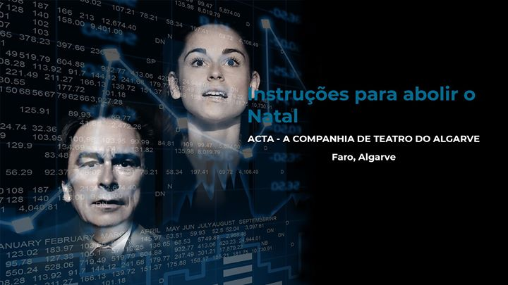 Instruções para abolir o Natal |A Companhia de Teatro do Algarve