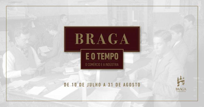 Exposição 'Braga e o Tempo, o Comércio e a Indústria'