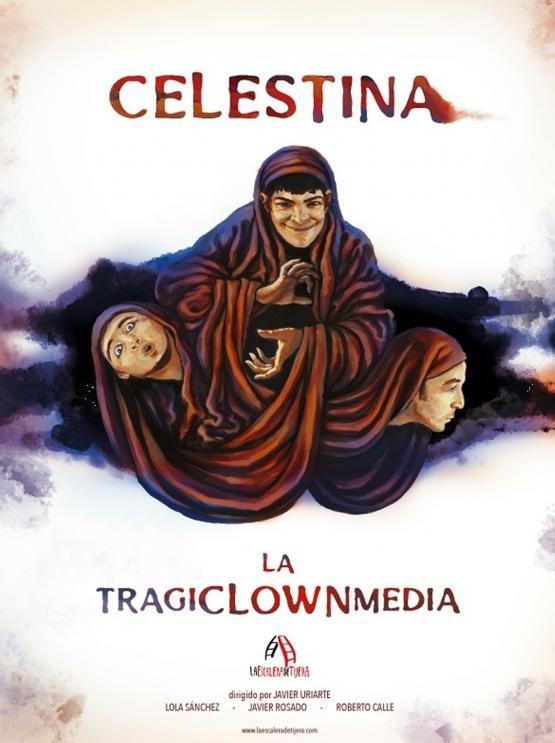CELESTINA, LA TRAGI-CLOWN-MEDIA