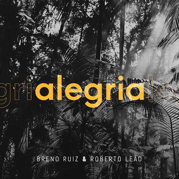 Alegria - Live Lançamento:Renato Braz,Breno Ruiz e Roberto Leão