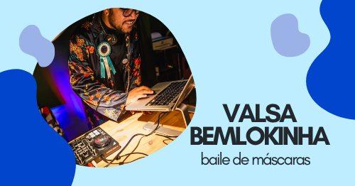 VALSA bemlokinha | baile de máscaras