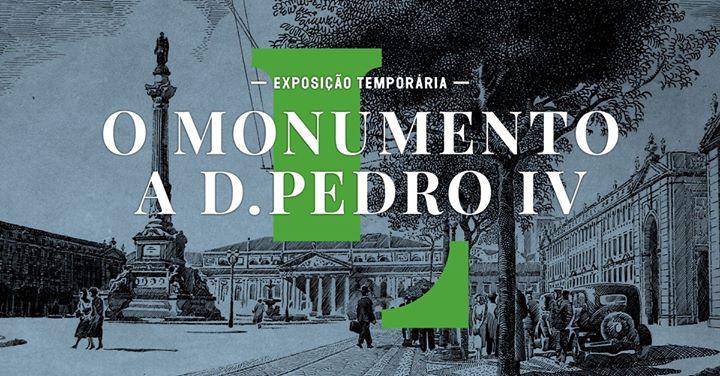 Exposição «O Monumento a D. Pedro IV» abertura e visitas