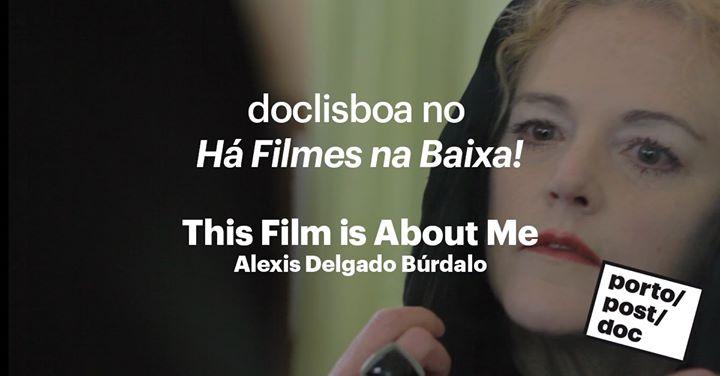 This Film is About Me | 168ª Sessão HFNB!