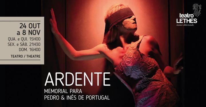 Ardente - Memorial para Pedro & Inês de Portugal