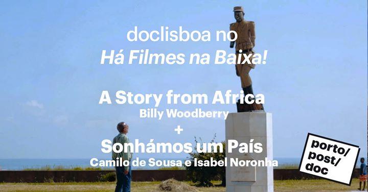 A Story From Africa + Sonhámos um País | 171ª Sessão HFNB!