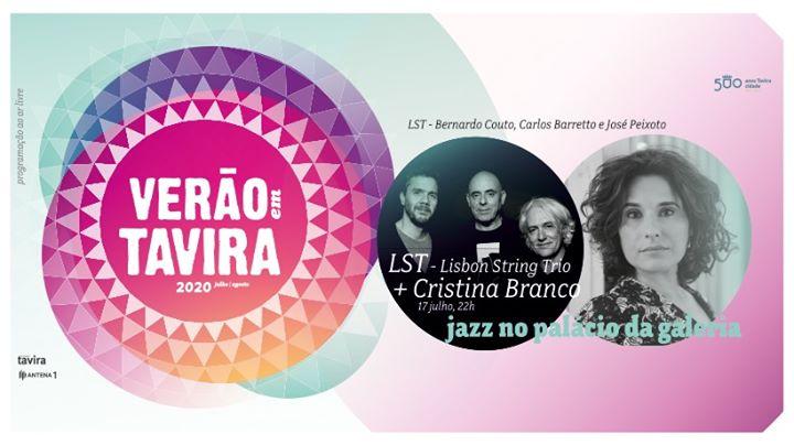 Jazz em Tavira | Lisbon String Trio + Cristina Branco - Esgotado