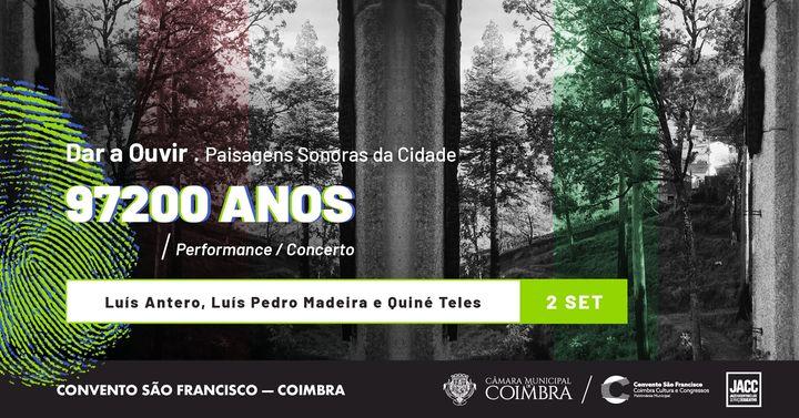 97200 Anos de Luís Antero, Luís Pedro Madeira e Quiné Teles