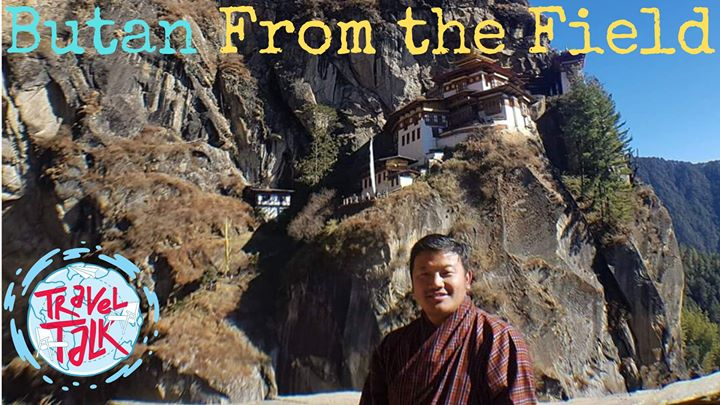 Travel Talk From the Field: Butan