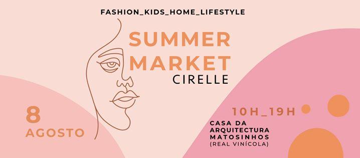 Cirelle Market - Summer Edition