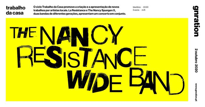 Trabalho da Casa: The Nancy Resistance Wide Band | gnration