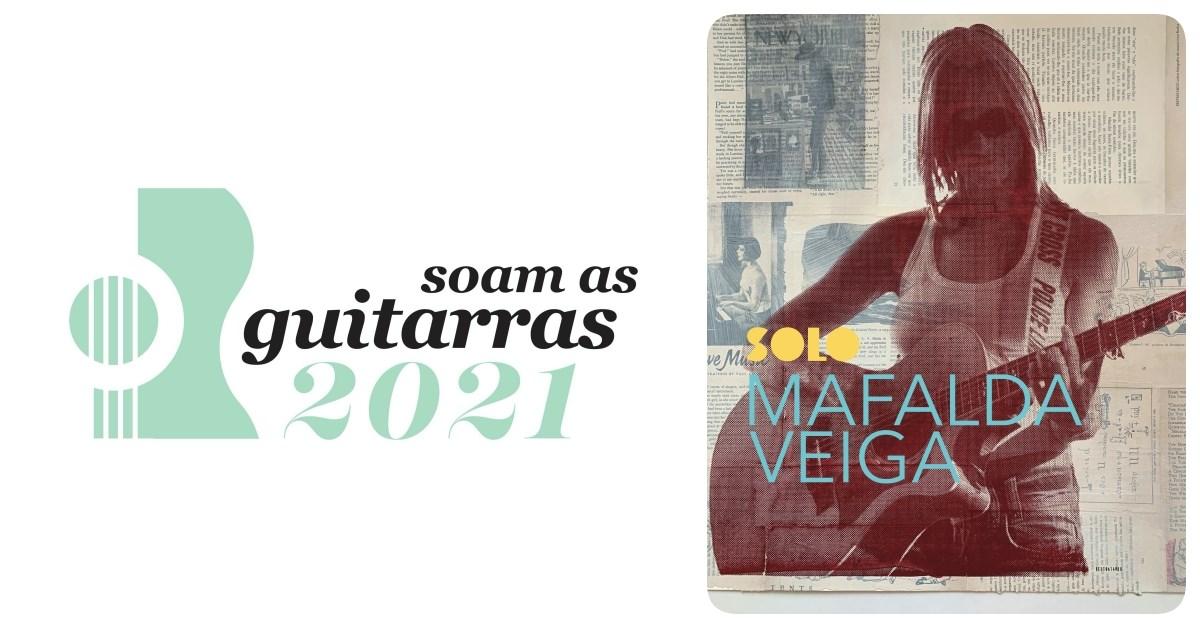 MAFALDA VEIGA | SOLO| Estreia Soam As Guitarras