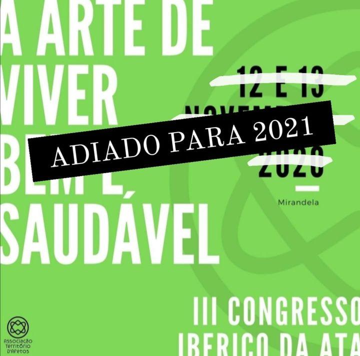 III Congresso Ibérico da ATA : A Arte de Viver Bem e Saudável