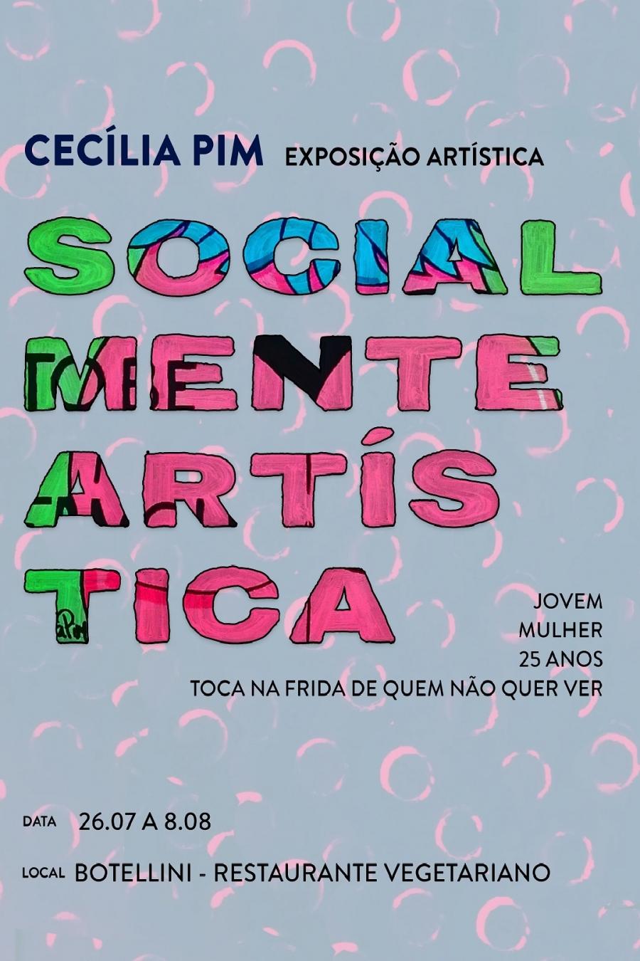 Exposição 'Socialmente Artística', de Cecília Pim