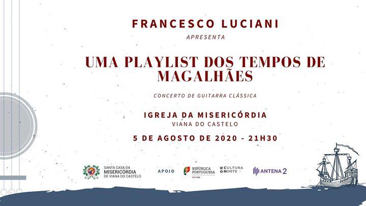 Viana do Castelo - Concerto Uma Playlist dos Tempos de Magalhães
